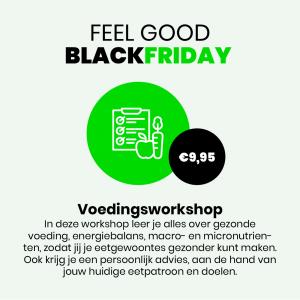 Op Black Friday betaal je maar € 9,95 voor een Voedingsworkshop bij Feel Good Fitness Facotry